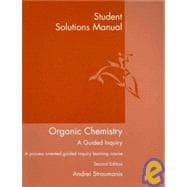 Student Solutions Manual for Straumanis' Organic Chemistry: A Guided Inquiry, 2nd