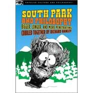 South Park and Philosophy Bigger, Longer, and More Penetrating 9780812696134R