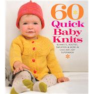 60 Quick Baby Knits Blankets, Booties, Sweaters & More in Cascade 220? Superwash