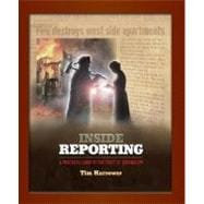 Inside Reporting: A Practical Guide to the Craft of Journalism A Practical Guide to the Craft of Journalism