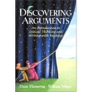 Discovering Arguments: An Introduction to Critical Thinking and Writing, With Readings