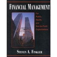 Financial Management for Public, Health, and Not-for Profit Organizations