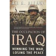 The Occupation of Iraq; Winning the War, Losing the Peace