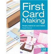 First Card Making Simple Projects for Card Makers