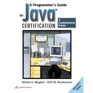 A Programmers Guide to Java Certification: A Comprehensive Primer