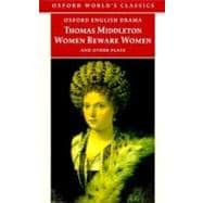 Women Beware Women : And Other Plays