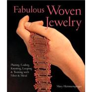 Fabulous Woven Jewelry Plaiting, Coiling, Knotting, Looping & Twining with Fiber & Metal