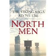Northmen The Viking Saga AD 793-1241 9781250106148R