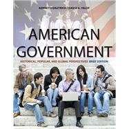 American Government : Historical, Popular, and Global Perspectives, Brief Edition