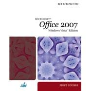 New Perspectives on Microsoft Office 2007: Windows Vista Edition, First Course