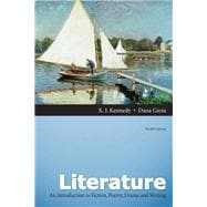 Literature An Introduction to Fiction, Poetry, and Drama + MyLiteratureLab w. The Literature Collection eText