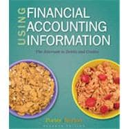 Using Financial Accounting Information: The Alternative to Debits and Credits, 7th Edition