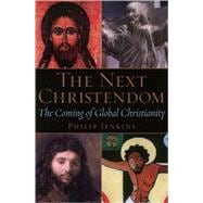 The Next Christendom The Coming of Global Christianity