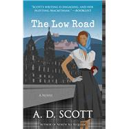 The Low Road A Novel 9781476756165R