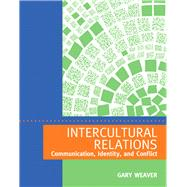 Intercultural Relations Communication, Identity, and Conflict