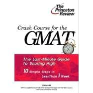 Crash Course for the GMAT : Last-Minute Guide to Scoring High