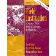 Field Instruction : A Guide for Social Work Students