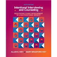 Intentional Interviewing and Counseling Facilitating Client Development in a Multicultural Society (with CD-ROM and InfoTrac 1-Semester, Helping Professions Learning Center Printed Access Card)