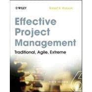 Effective Project Management : Traditional, Agile, Extreme