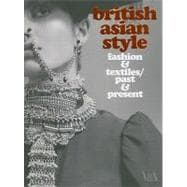 British Asian Style : Fashion and Textiles - Past and Present
