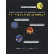General, Organic, and Biological Chemistry An Integrated Approach Plus MasteringChemistry with eText -- Access Card Package
