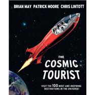 The Cosmic Tourist Visit the 100 Most Awe-Inspiring Destinations in the Universe!