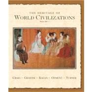 Heritage of World Civilizations Vol. 1 : To 1700