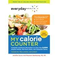 Everyday Health? My Calorie Counter Complete Nutritional Information on More Than 8,000 Popular Brands, Fast-food Chains, and Restaurant Menus