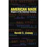 American Made: Shapers of the American Economy
