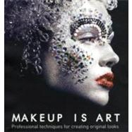 Makeup Is Art Professional Techniques for Creating Original Looks