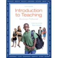Introduction to Teaching : Becoming a Professional Plus NEW MyEducationLab with Pearson EText -- Access Card