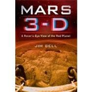 Mars 3-D A Rover's-Eye View of the Red Planet