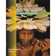 Cultural Anthropology : An Applied Perspective
