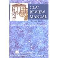 CLA Review Manual : A Practical Guide to CLA Exam Preparation