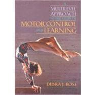 A Multilevel Approach to the Study of Motor Control and Learning