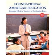 Foundations of American Education with Video-Enhanced Pearson eText -- Access Card Package