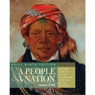 A People and a Nation A History of the United States, Brief Edition, Volume I
