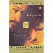 Days of Obligation : An Argument with My Mexican Father