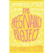 The Pregnancy Project A Memoir