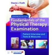 Fundamentals of the Physical Therapy Examination Enhanced Edition Includes Navigate 2 Advantage Access