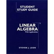 Student Study Guide [to] Linear Algebra with Applications, 7E