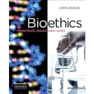 Bioethics Principles, Issues, and Cases