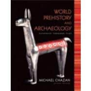 World Prehistory and Archaeology : Pathways Through Time