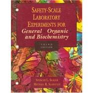 Safety-Scale Laboratory Experiments for General, Organic and Biochemistry