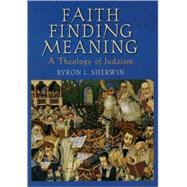 Faith Finding Meaning A Theology of Judaism
