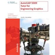 AutoCAD 2009 Tutor for Engineering Graphics