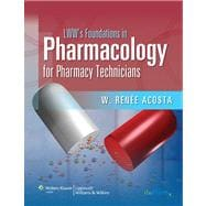 LWW's Foundations in Pharmacology for Pharmacy Technicians A Series for Education & Practice