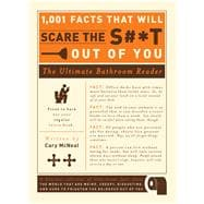 1,001 Facts That Will Scare the S#*T Out of You : The Ultimate Bathroom Reader