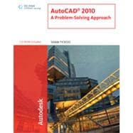 AutoCAD 2010: A Problem-Solving Approach, 1st Edition