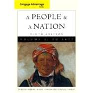 Cengage Advantage Books: A People and a Nation A History of the United States, Volume I